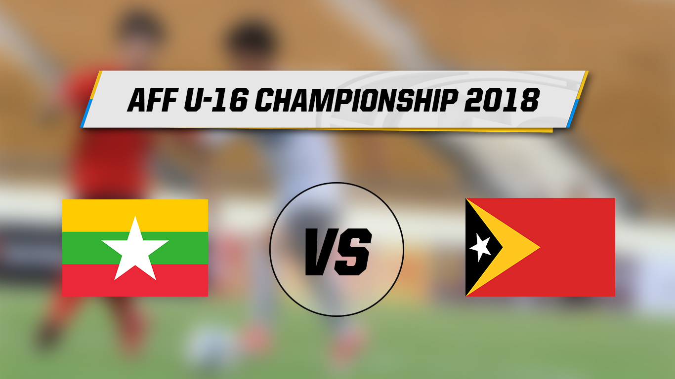 Live Streaming AFF U-16 Myanmar Vs Timor Leste